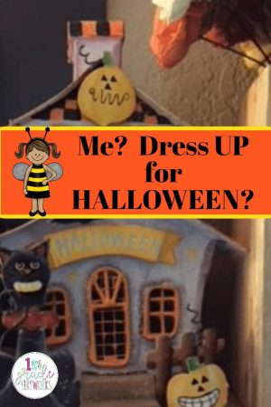 ME? Dress up for Halloween?