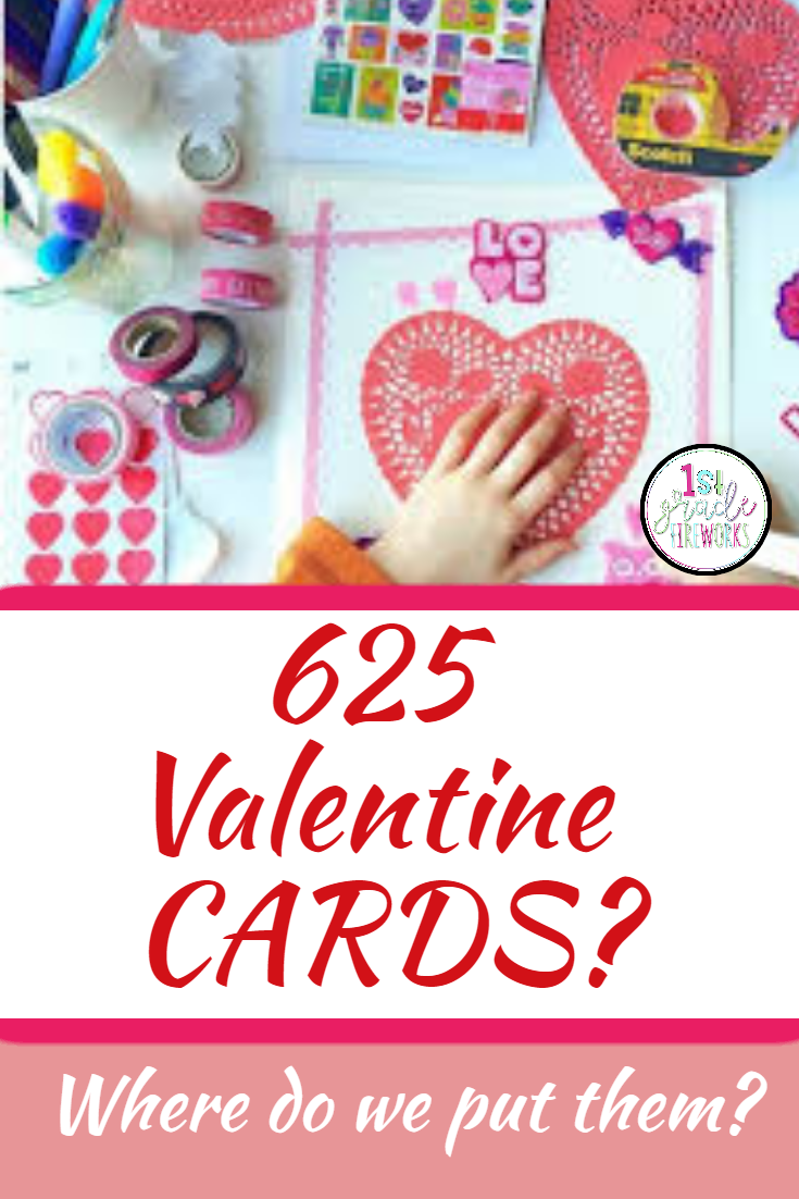 625 Valentine Cards in our classroom. Where do we keep them BEFORE the big day?